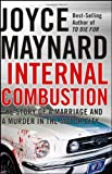 Internal Combustion: The Story of a Marriage and a Murder in the Motor City (0470223561) by Maynard, Joyce