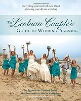 The Lesbian Coupleu0027s Guide To Wedding Planning: Ev..