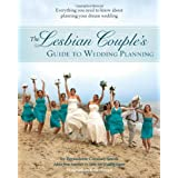 Buy The Lesbian Couple's Guide to Wedding Planning: Everything You Need to Know About Planning Your Dream Wedding