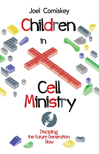 children-in-cell-ministry-discipling-the-future-generation-now-english-edition