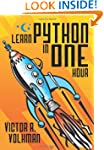 Learn Python in One Hour: Programming...