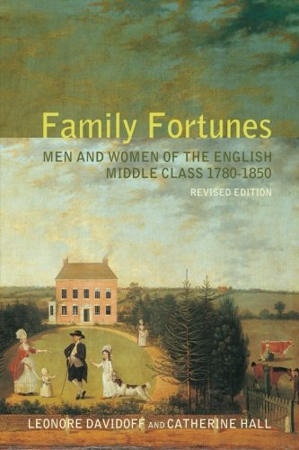 Family Fortunes: Men and Women of the English Middle Class 1780-1850