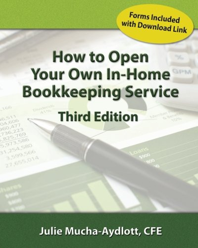 How to Open your own In-Home Bookkeeping Service 3rd Edition PDF