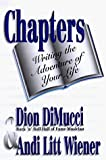 img - for By Dion DiMucci Chapters: Writing the Adventure of Your Life [Paperback] book / textbook / text book