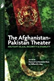 img - for The Afghanistan-Pakistan Theater: Militant Islam, Security & Stability book / textbook / text book