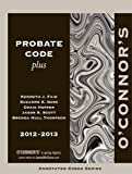 O'Connor's Probate Code Plus 2012-2013