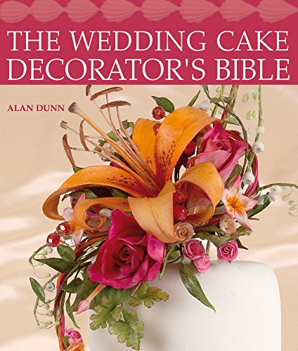 The Wedding Cake Decorator's Bible: A Resource of Mix-and-Match Designs and Embellishments (Cake Mix Bible compare prices)