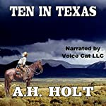 Ten in Texas   A.H. Holt
