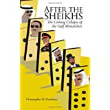 After the Sheikhs: The Coming Collapse of the Gulf Monarchiesby Christopher M. Davidson