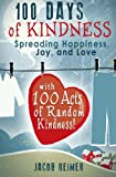 100 Days Of Kindness: Spreading Happiness, Joy, and Love with 100 Acts of Random Kindness!