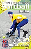 2014 NFHS High School Softball Rules Simplified & Illustrated