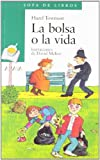 img - for La bolsa o la vida / The Money or your Life (Cuentos, Mitos Y Libros-Regalo) (Spanish Edition) book / textbook / text book