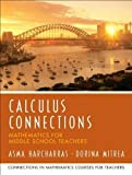 img - for Calculus Connections (Prentice Hall Series in Mathematics for Middle School Teachers) 1st (first) Edition by Harcharras, Asma, Mitrea, Dorina, University of Missouri, UM published by Pearson (2006) book / textbook / text book