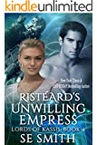 Ristèard Unwilling Empress: Lords of Kassis Book 4