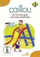Caillou 27 - Bin ich schon gro� und weitere Geschichten