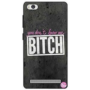 Designer Xiaomi Mi4i Case Cover Nutcase - U DNT KNW ME BITCH