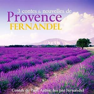 3 contes et nouvelles de Provence Hörbuch