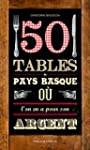 50 tables du Pays basque o� l'on en a...