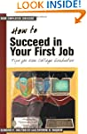 How to Succeed in Your First Job: Tip...