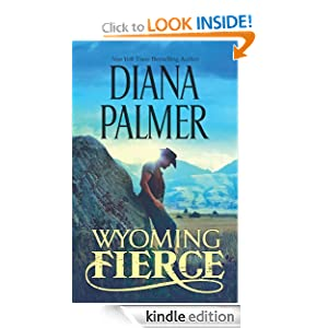 Kindle Book Bargain: Wyoming Fierce (Wyoming Men), by Diana Palmer. Publisher: Harlequin HQN (October 23, 2012)