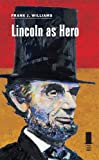 Lincoln as Hero (Concise Lincoln Library)
