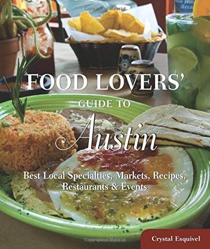 Food Lovers' Guide to® Austin: Best Local Specialties, Markets, Recipes, Restaurants & Events (Food Lovers' Series) (Austin Restaurant Guide compare prices)