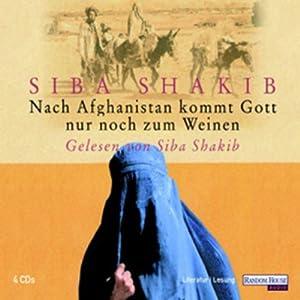 Nach Afghanistan kommt Gott nur noch zum Weinen Hörbuch