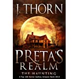 Preta's Realm: The Haunting (Book 1 of The Hidden Evil Trilogy) ~ J. Thorn