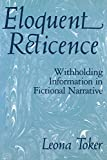 img - for Eloquent Reticence: Withholding Information in Fictional Narrative by Leona Toker (2014-07-30) book / textbook / text book