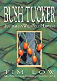 img - for Bush Tucker: Australia's Wild Food Harvest book / textbook / text book