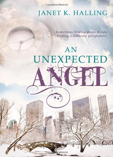 An Unexpected Angel: Janet K. Halling: 9781462111039: Amazon.com: Books