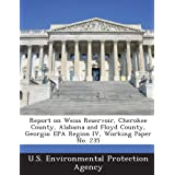 Report on Weiss Reservoir, Cherokee County, Alabama and Floyd County, Georgia: EPA Region IV, Working Paper No...