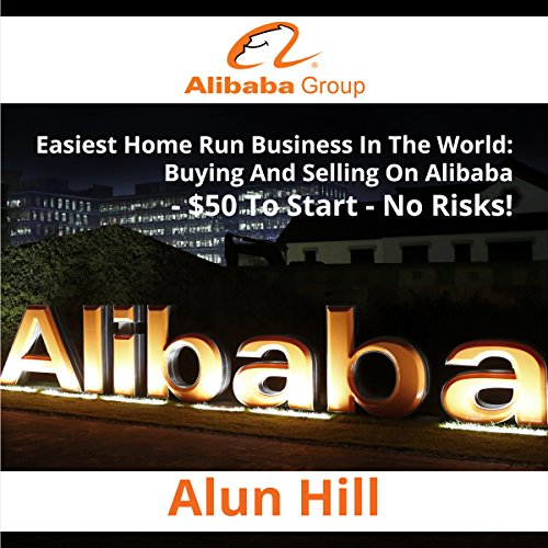 easiest-home-run-business-in-the-world-buying-and-selling-on-alibaba-50-to-start-no-risks