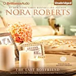 The Last Boyfriend: The Inn BoonsBoro Trilogy, Book 2 (       UNABRIDGED) by Nora Roberts Narrated by MacLeod Andrews