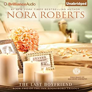 The Last Boyfriend: The Inn BoonsBoro Trilogy, Book 2 | [Nora Roberts]