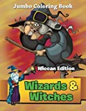 Wizards and Witches - Wiccan Edition: Jumbo Coloring Book