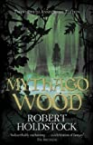 Robert Holdstock Mythago Wood