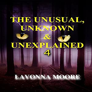 The Unusual, Unknown & Unexplained 4 Audiobook