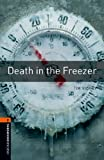 Death in the Freezer:700 Headwords (Oxford Bookworms Library)