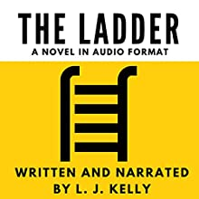 The Ladder Audiobook by L. J. Kelly Narrated by L. J. Kelly