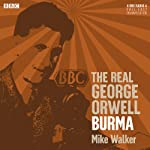 The Real George Orwell: Burma | Mike Walker