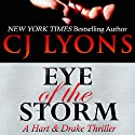 Eye of the Storm: A Hart & Drake Thriller, Book 4 (       UNABRIDGED) by CJ Lyons Narrated by Christopher Grove