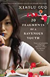 img - for 20 Fragments of a Ravenous Youth by Xiaolu Guo (1-Jan-2009) Paperback book / textbook / text book