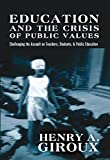 img - for Education and the Crisis of Public Values: Challenging the Assault on Teachers, Students, & Public Education (Counterpoints) (English and English Edition) book / textbook / text book