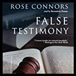 False Testimony: A Crime Novel | Rose Connors