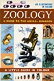 Zoology - An Introduction to the Animal Kingdom (U.K.) (Little Guides in Colour) (0601079981) by R.Will Burnett