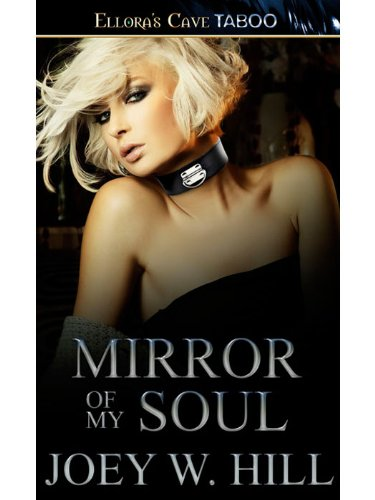 Joey W. Hill - Mirror of my Soul (Nature of Desire Book 4)