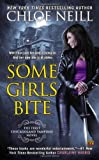 Some Girls Bite (Chicagoland Vampires Novels) Chloe Neill
