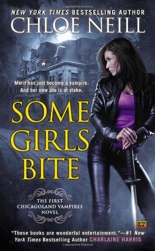 Some Girls Bite: A Chicagoland Vampires Novel