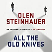All the Old Knives | [Olen Steinhauer]